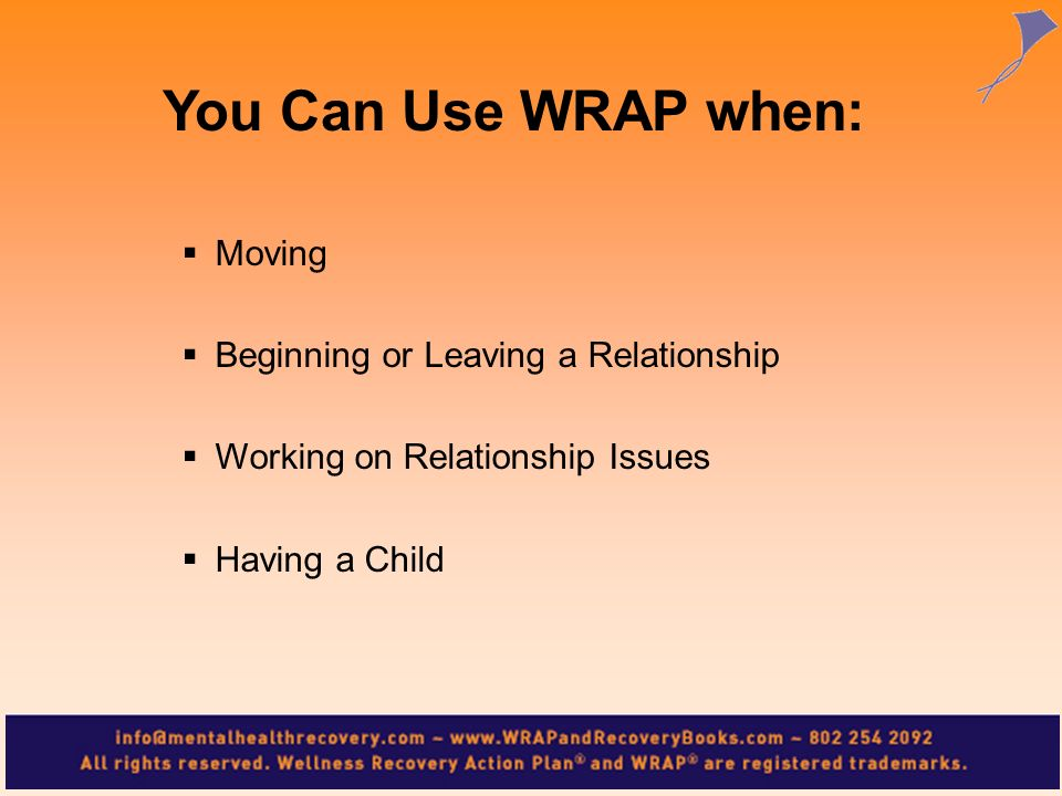 You Can Use WRAP when: Moving Beginning or Leaving a Relationship