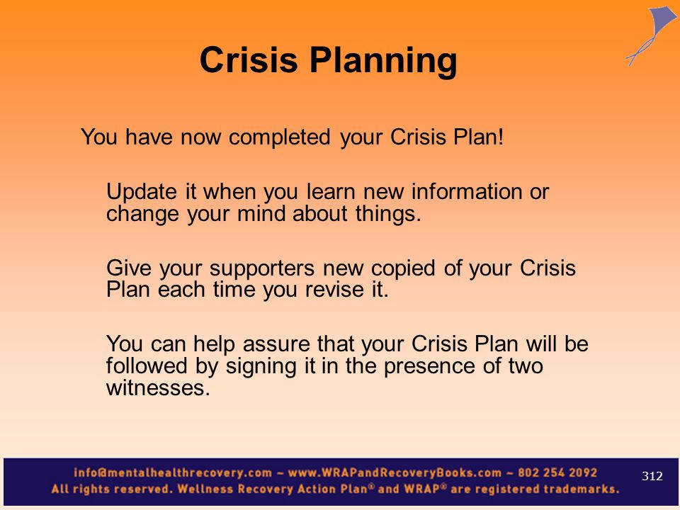 Crisis Planning You have now completed your Crisis Plan!