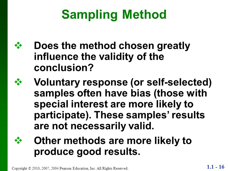 Sampling Method Does the method chosen greatly influence the validity of the conclusion