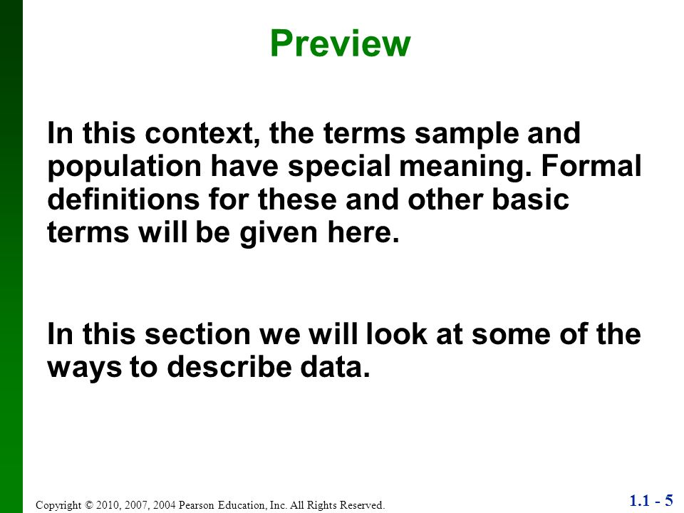 Preview In this context, the terms sample and population have special meaning. Formal definitions for these and other basic terms will be given here.