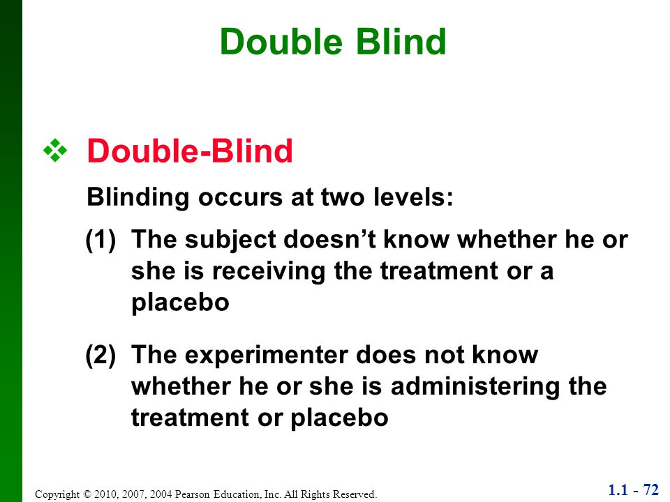 Double Blind Double-Blind Blinding occurs at two levels: