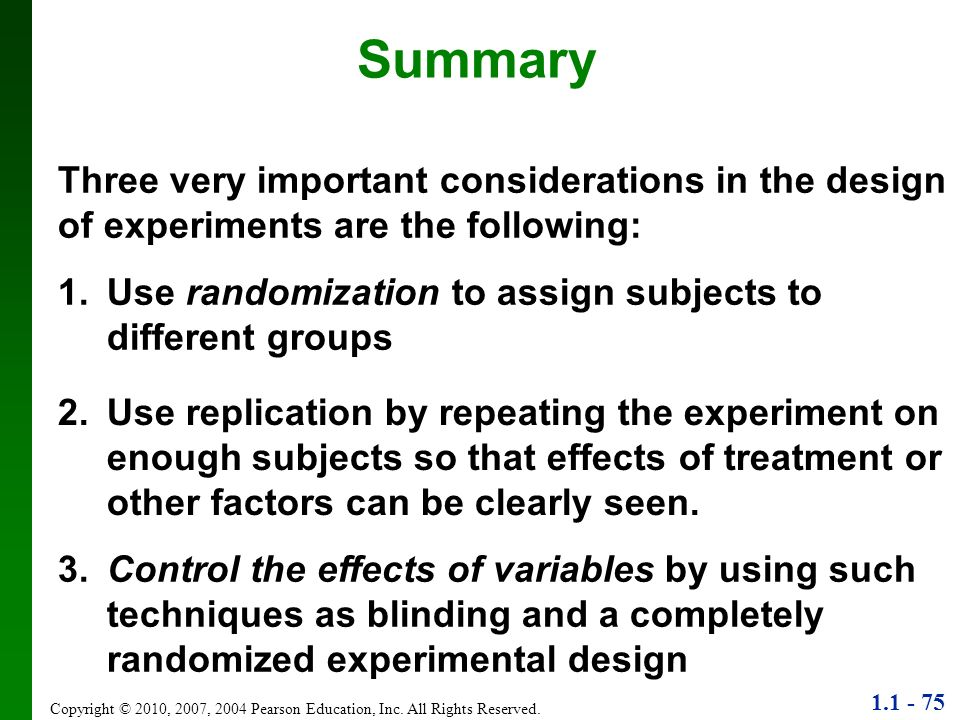 SummaryThree very important considerations in the design of experiments are the following: