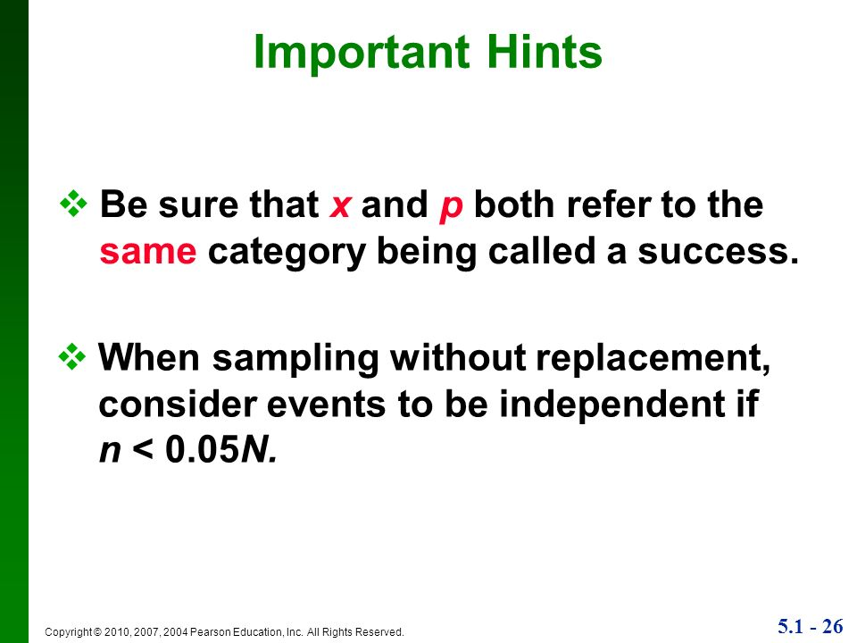 Important Hints Be sure that x and p both refer to the same category being called a success.