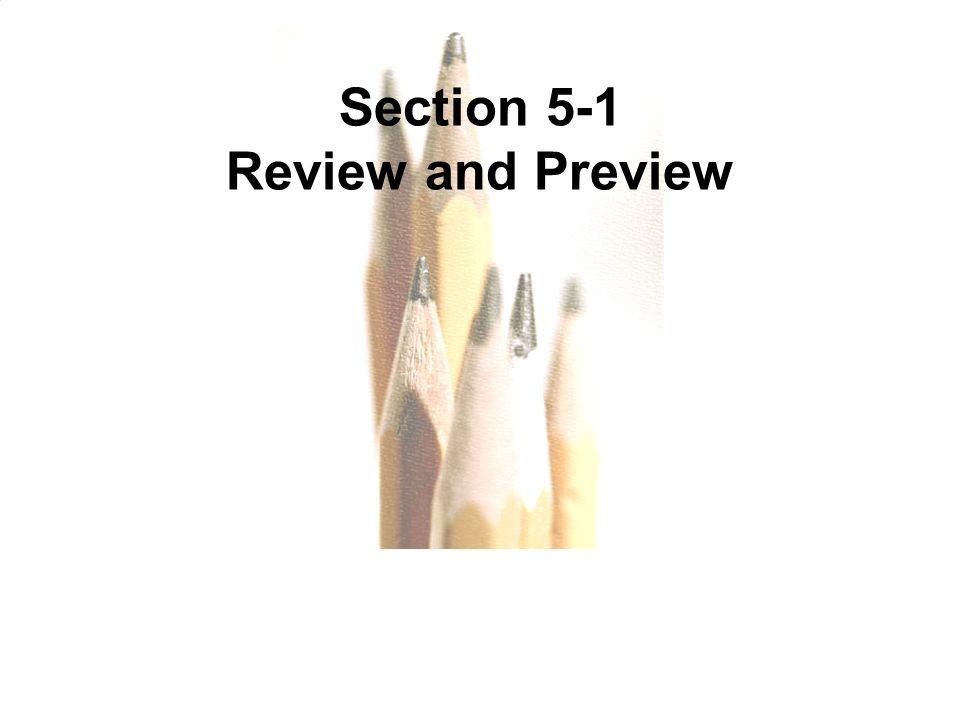 Section 5-1 Review and Preview