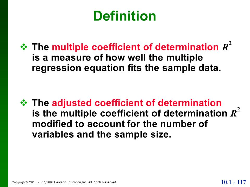 DefinitionThe multiple coefficient of determination R2 is a measure of how well the multiple regression equation fits the sample data.