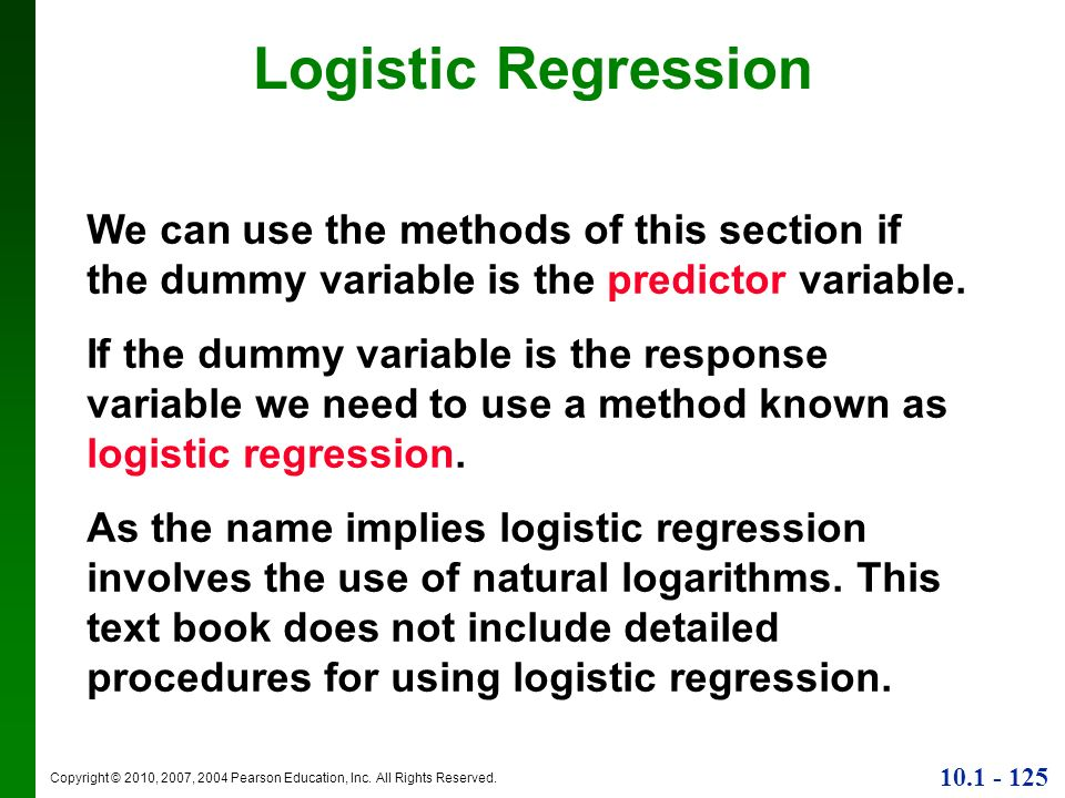 Logistic RegressionWe can use the methods of this section if the dummy variable is the predictor variable.