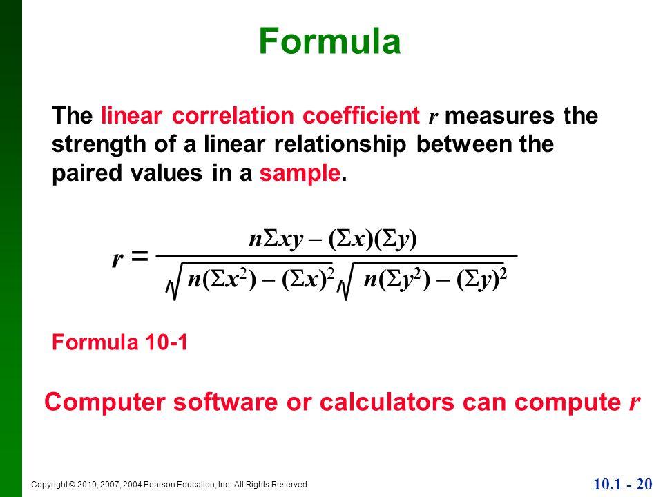 Formula r = nxy – (x)(y) n(x2) – (x)2 n(y2) – (y)2