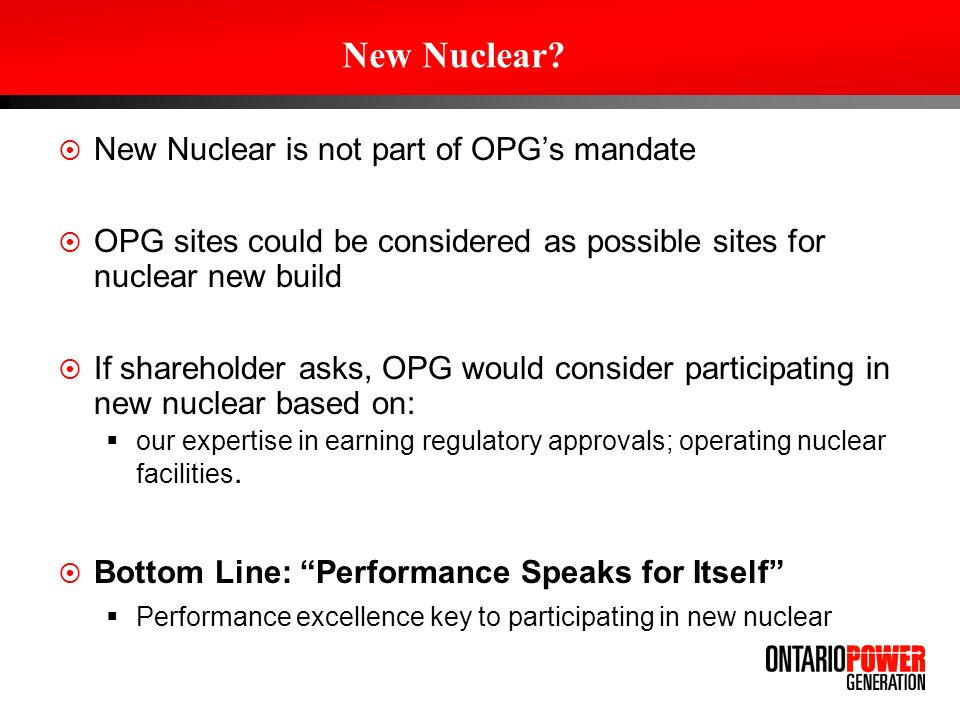 New Nuclear New Nuclear is not part of OPG's mandate