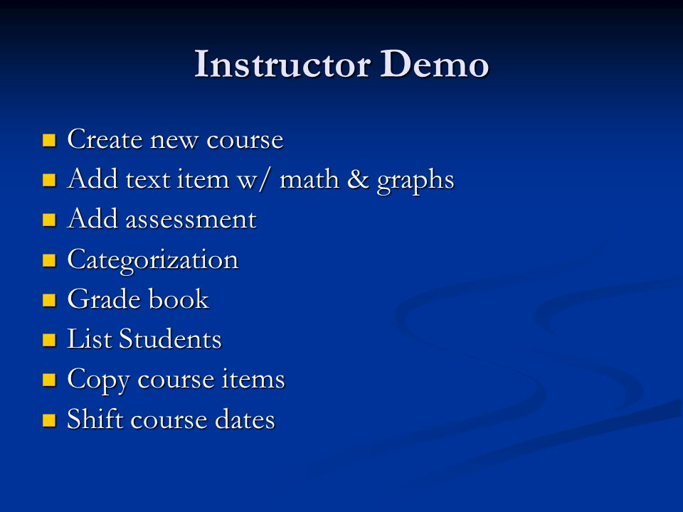 Instructor Demo Create new course Add text item w/ math & graphs