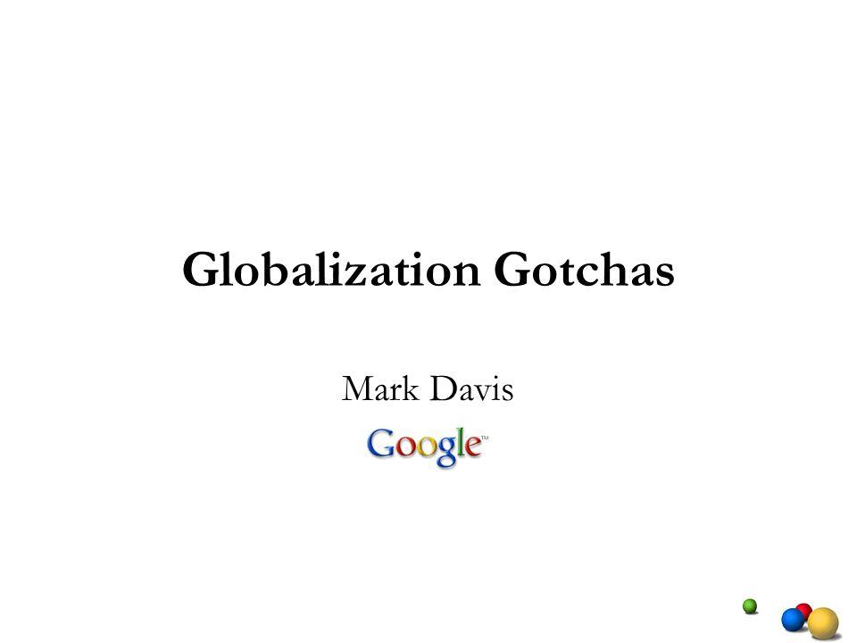 Globalization Gotchas