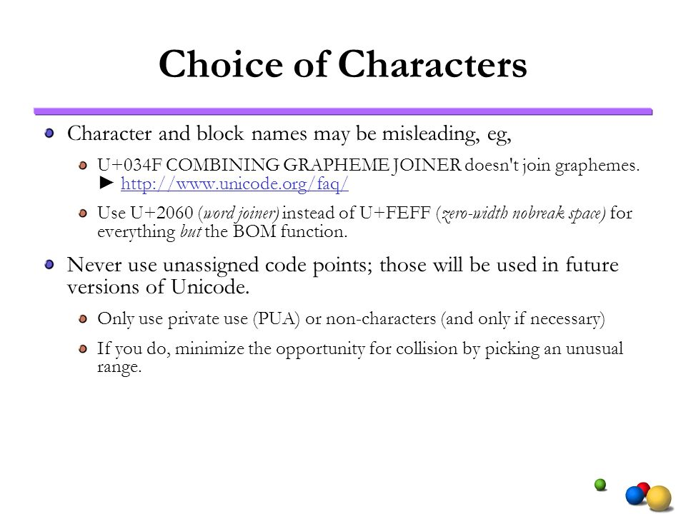 Choice of Characters Character and block names may be misleading, eg,