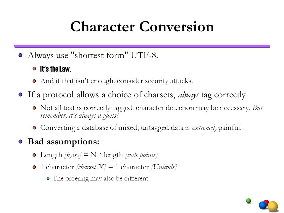 Character Conversion Always use shortest form UTF-8.