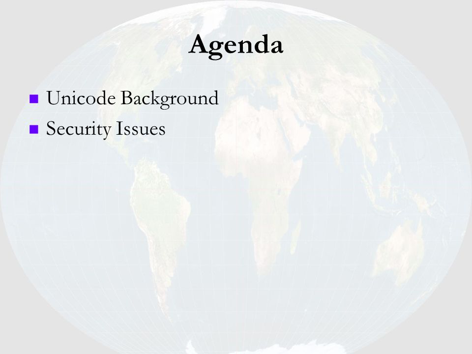 Agenda Unicode Background Security Issues