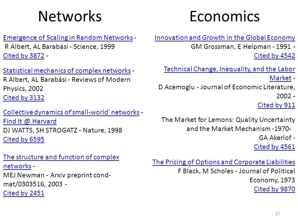 Networks Economics. Emergence of Scaling in Random Networks - R Albert, AL Barabási - Science, 1999.