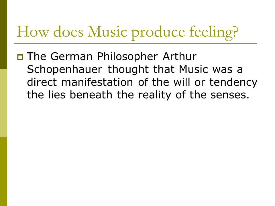 How does Music produce feeling