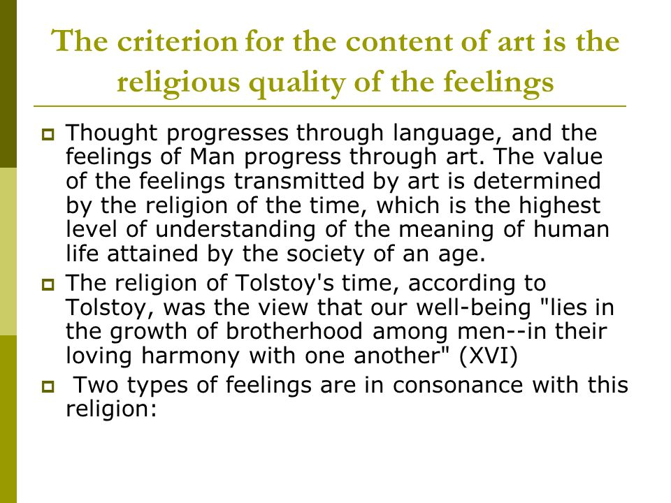 The criterion for the content of art is the religious quality of the feelings