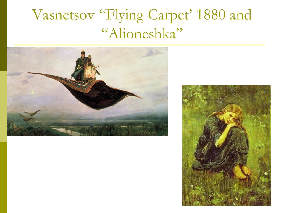 Vasnetsov Flying Carpet' 1880 and Alioneshka
