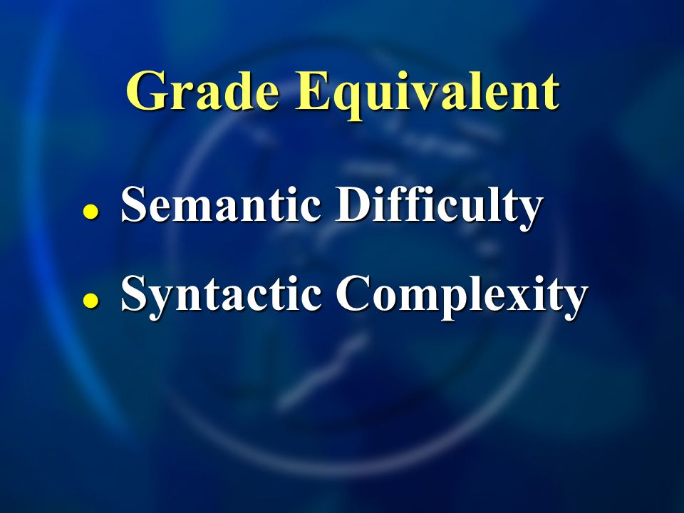 Grade Equivalent Semantic Difficulty Syntactic Complexity