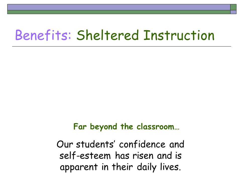Benefits: Sheltered Instruction