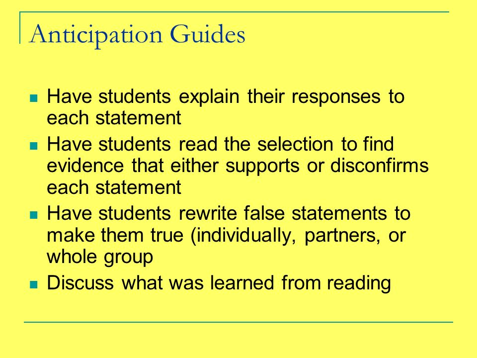 Anticipation Guides Have students explain their responses to each statement.