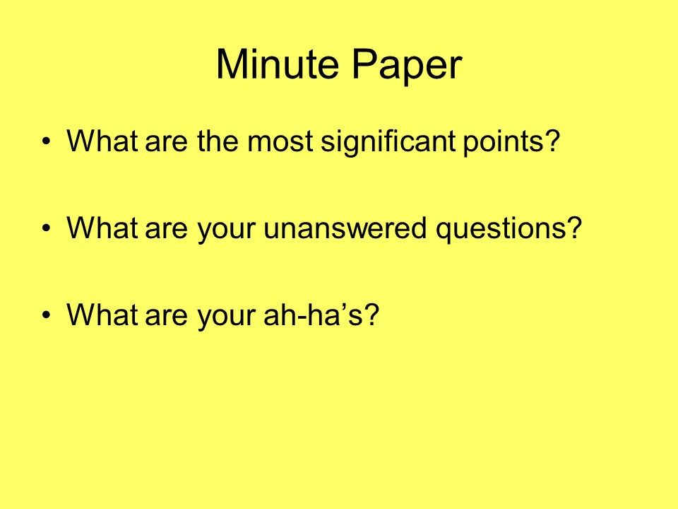 Minute Paper What are the most significant points