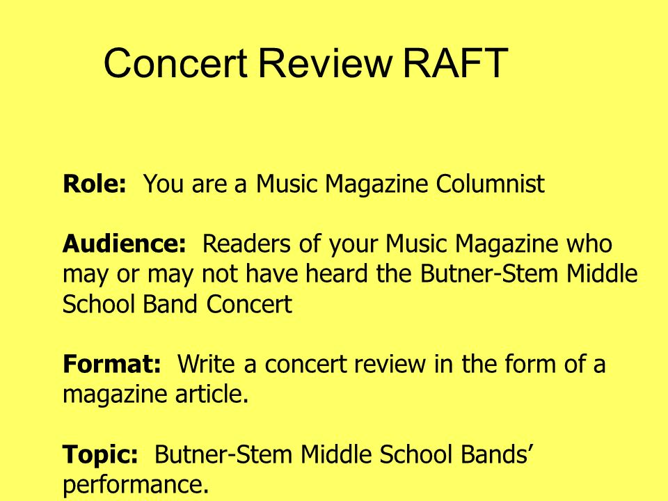 Concert Review RAFT Role: You are a Music Magazine Columnist