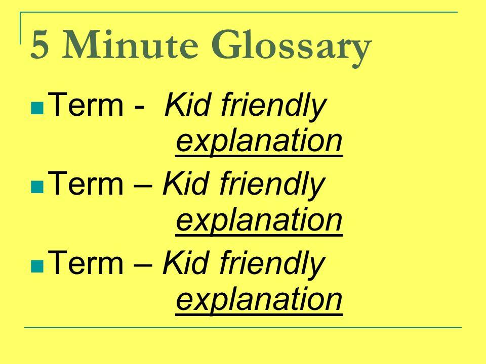 5 Minute Glossary Term - Kid friendly explanation