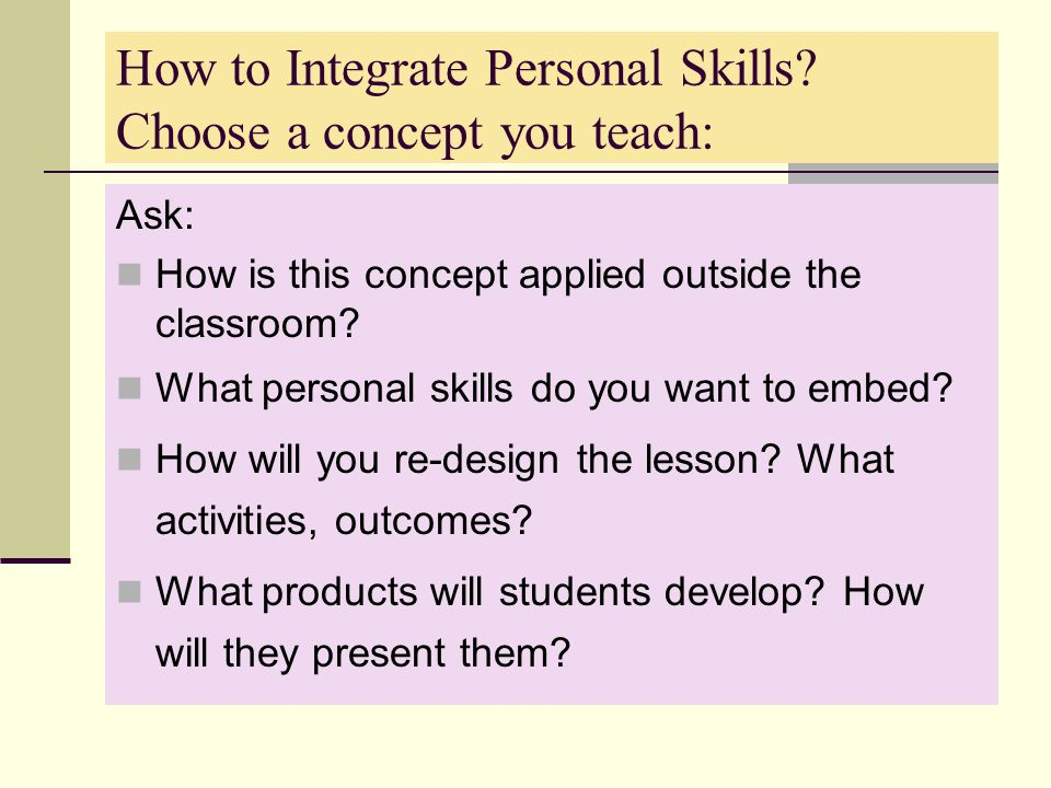 How to Integrate Personal Skills Choose a concept you teach:
