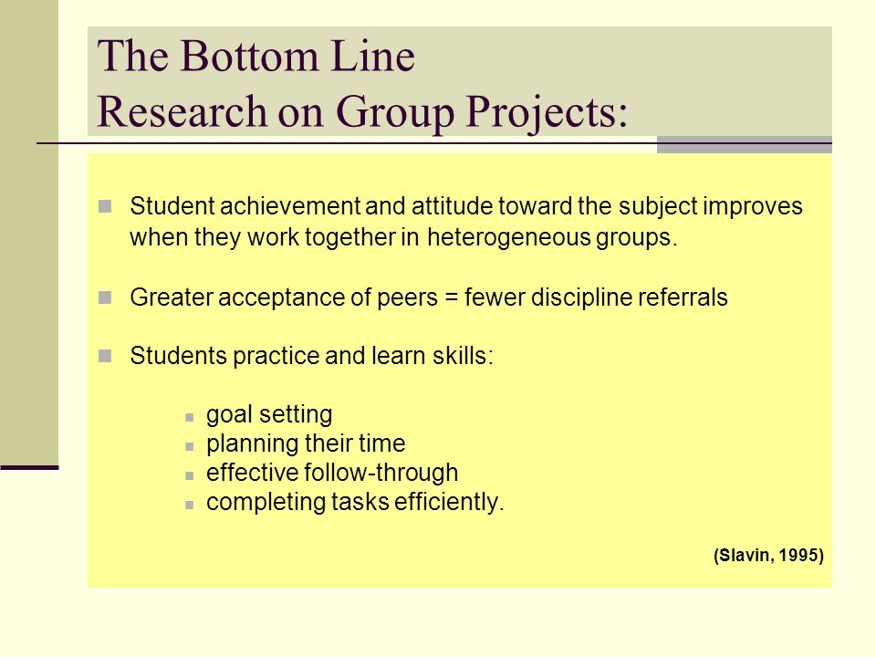 The Bottom Line Research on Group Projects: