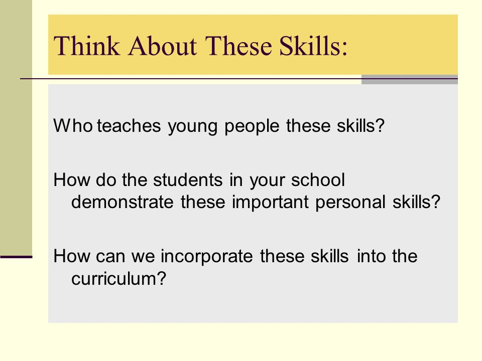 Think About These Skills: