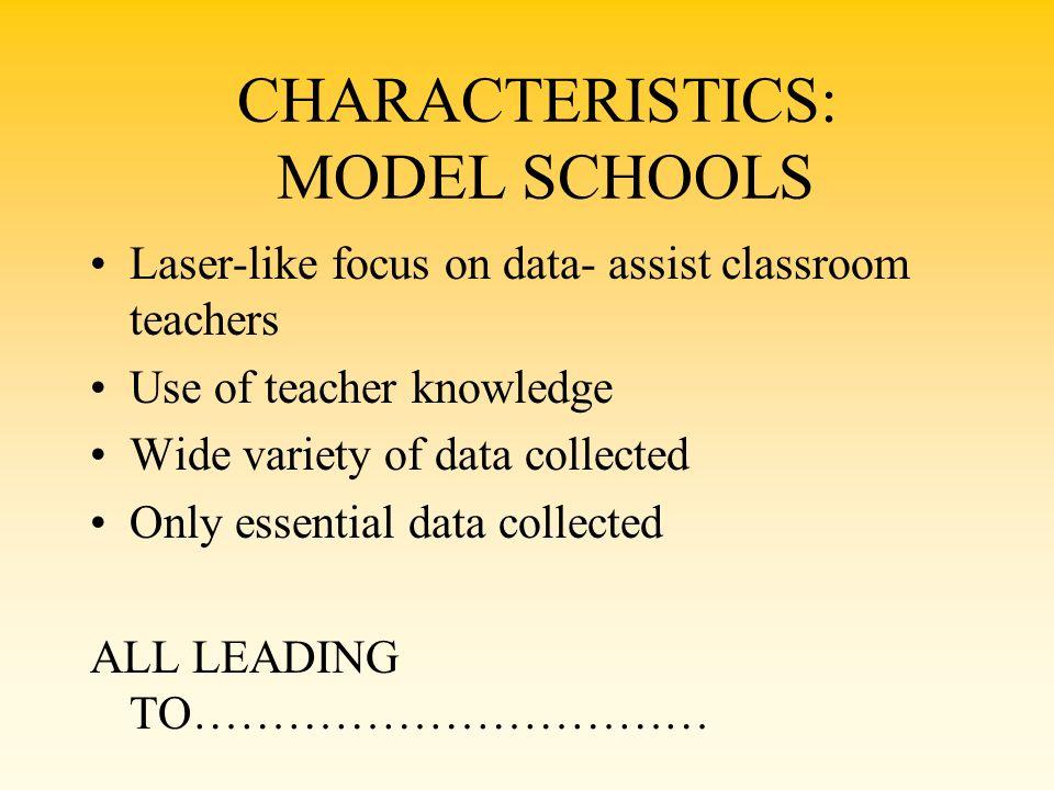 CHARACTERISTICS: MODEL SCHOOLS