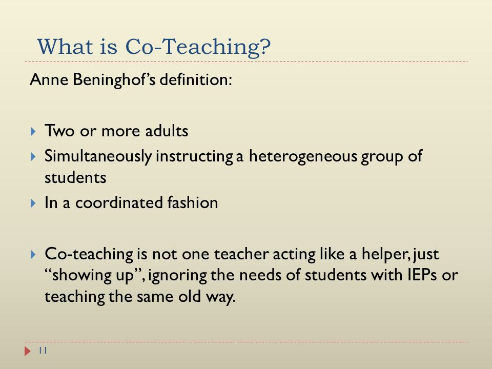 What is Co-Teaching Anne Beninghof's definition: Two or more adults