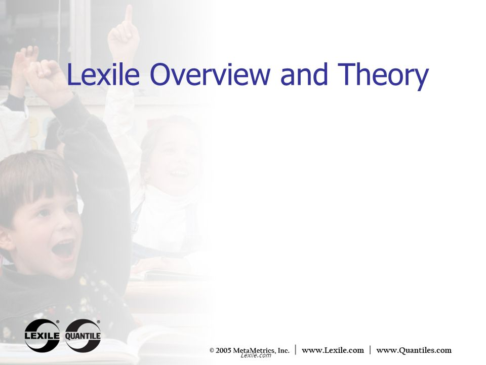Lexile Overview and Theory