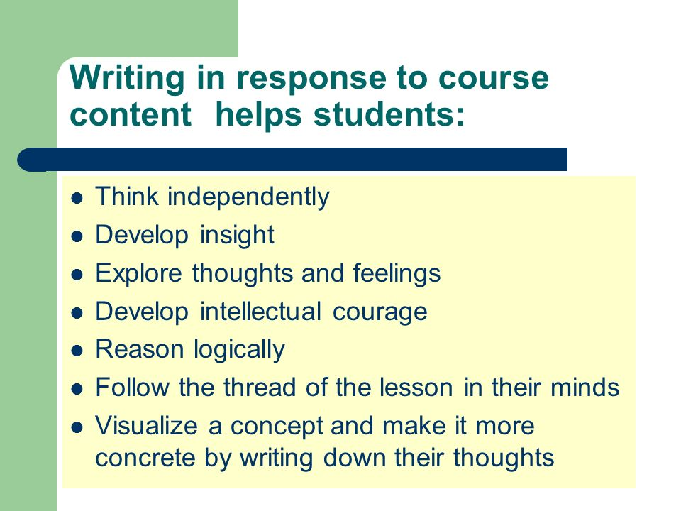 Writing in response to course content helps students: