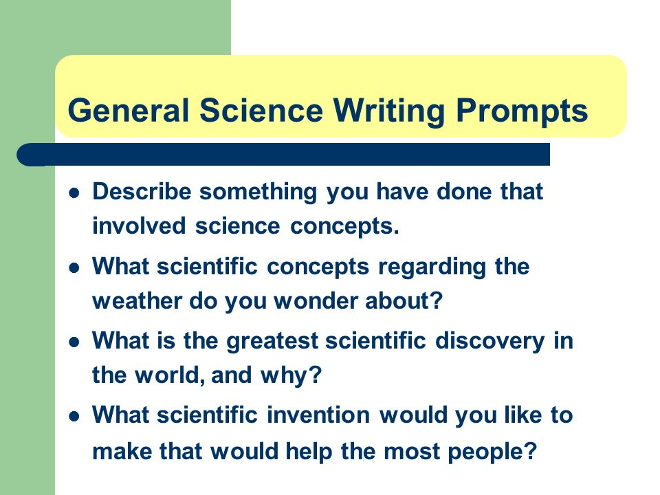 General Science Writing Prompts
