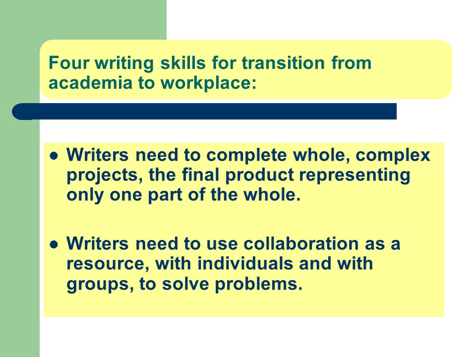 Four writing skills for transition from academia to workplace: