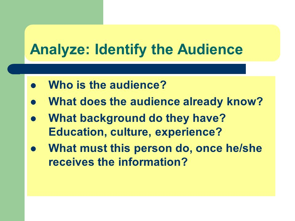 Analyze: Identify the Audience