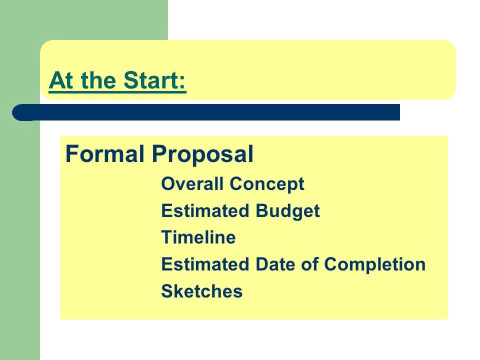 At the Start: Formal Proposal Estimated Budget Timeline