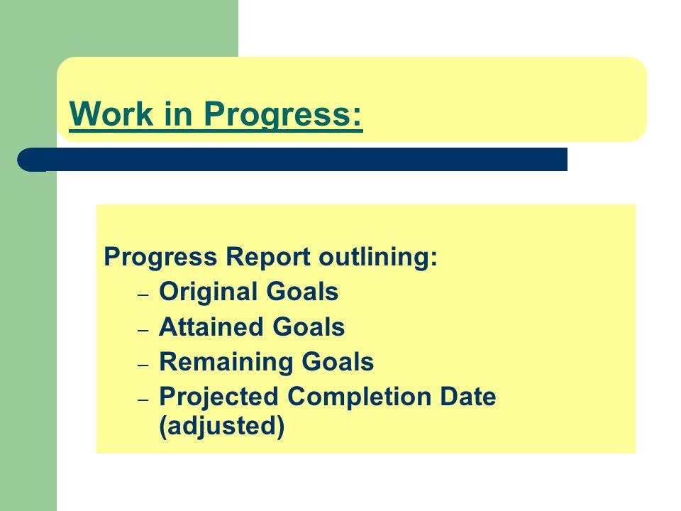 Work in Progress: Progress Report outlining: Original Goals