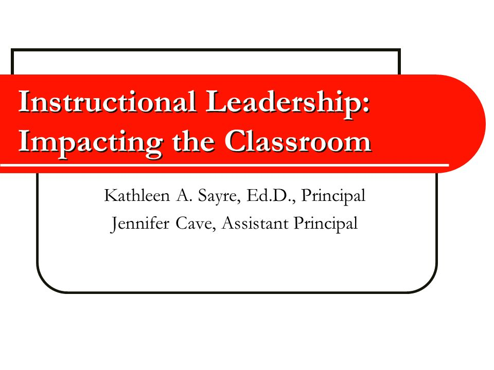 Instructional Leadership: Impacting the Classroom