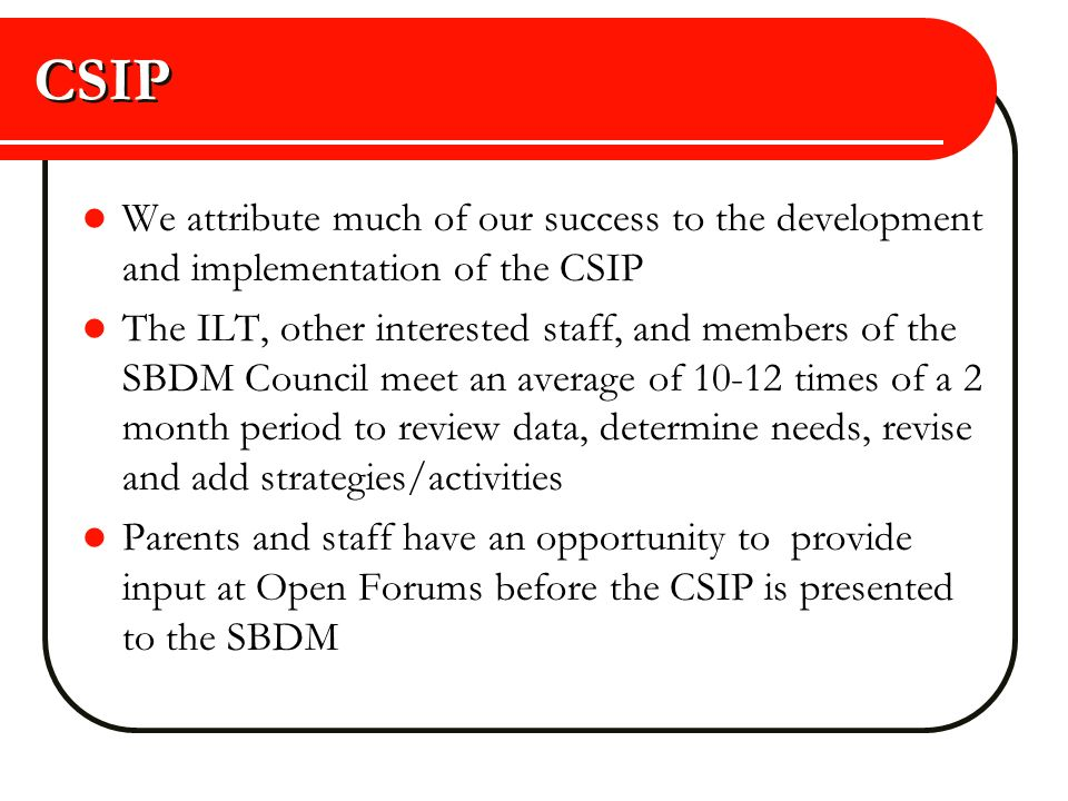 CSIP We attribute much of our success to the development and implementation of the CSIP.