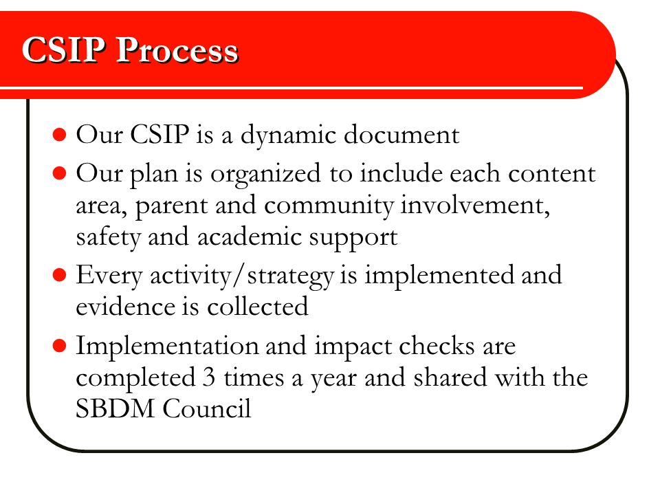CSIP Process Our CSIP is a dynamic document