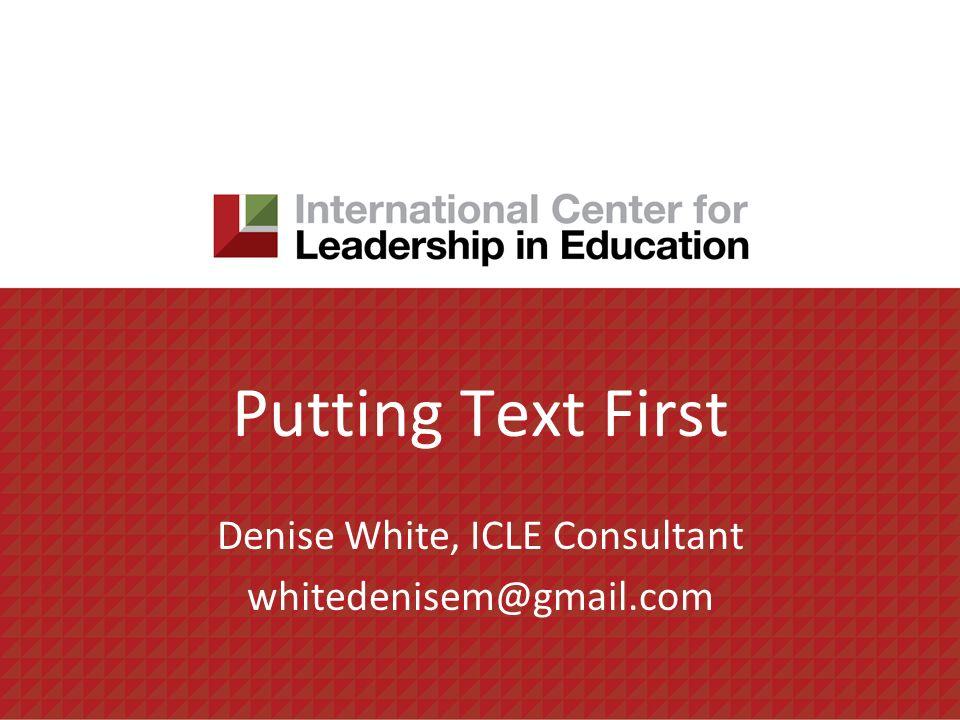 Denise White, ICLE Consultant whitedenisem@gmail.com