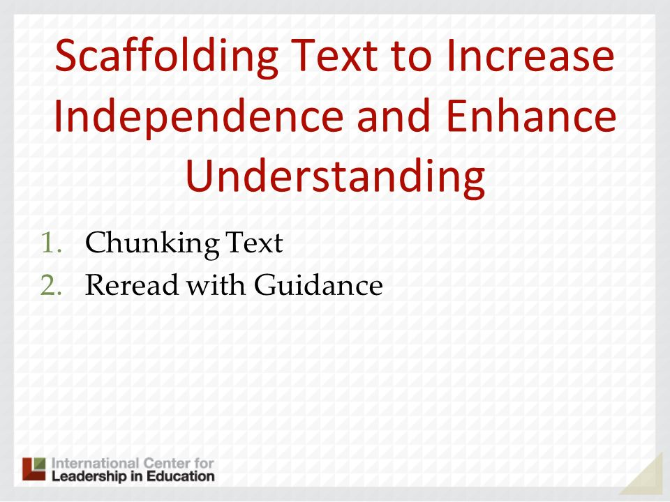 Scaffolding Text to Increase Independence and Enhance Understanding