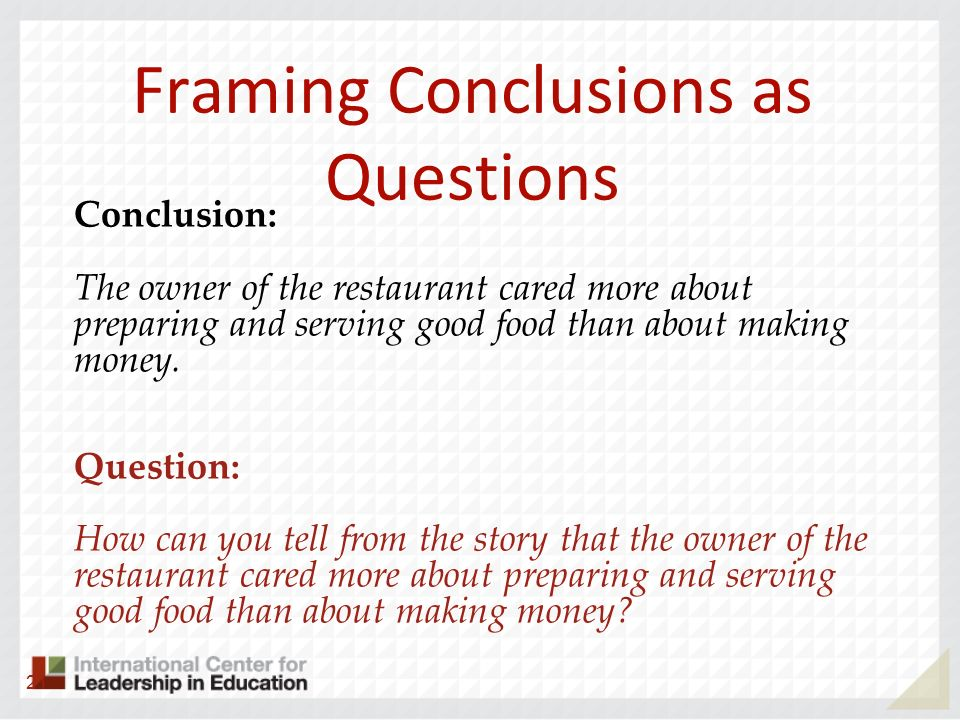 Framing Conclusions as Questions