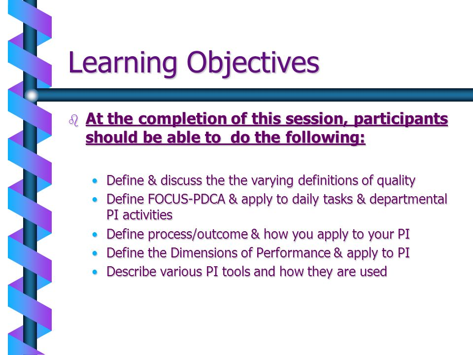 Learning Objectives At the completion of this session, participants should be able to do the following: