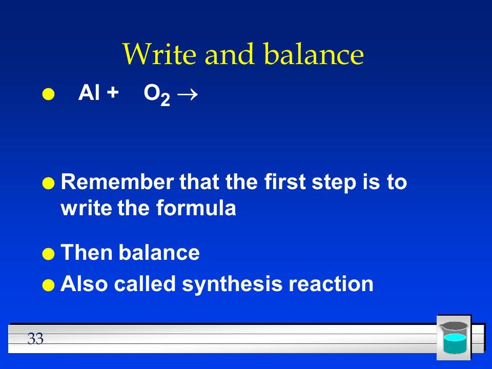 Write and balance Al + O2 ®