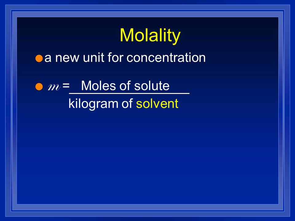 Molality a new unit for concentration