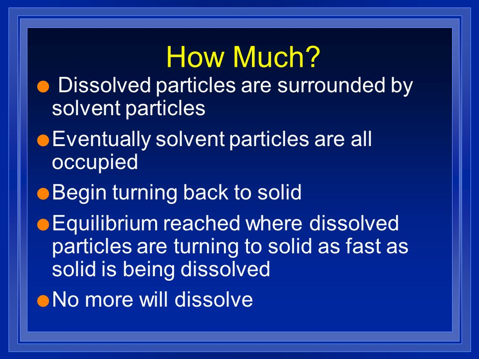 How Much Dissolved particles are surrounded by solvent particles