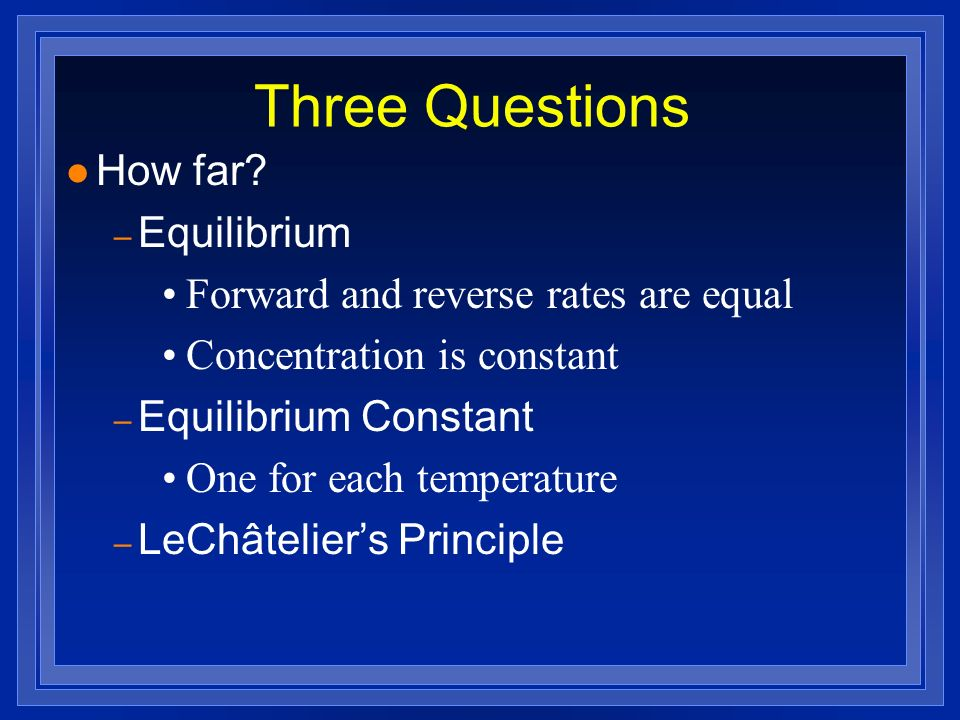 Three Questions How far Equilibrium